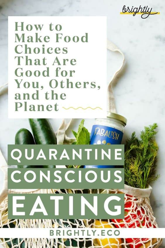 Quarantine Conscious Eating: Our Top Tips